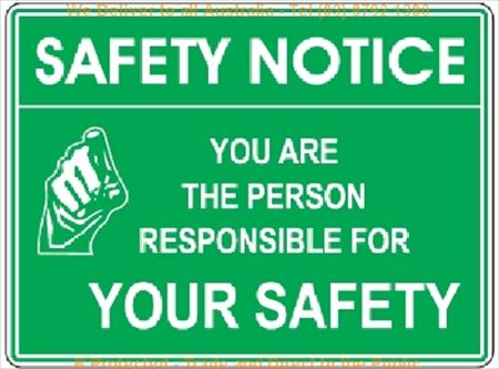 Safety Notice You Are Responsible For Your Safety Sign